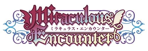 Miraculous Encounter(ミラキュラス・エンカウンター)